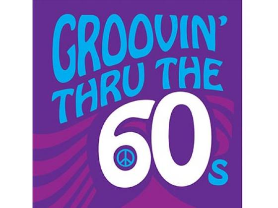 Groovin' Thru The 60's at Chandler Center for the Arts