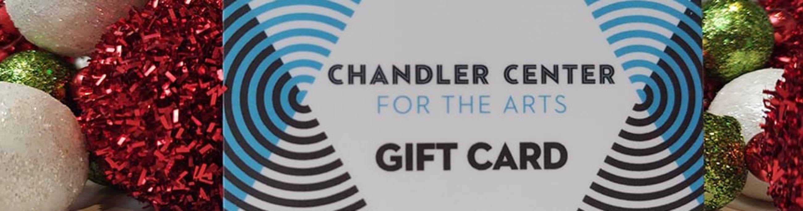 Chandler Center for the Arts gift cards